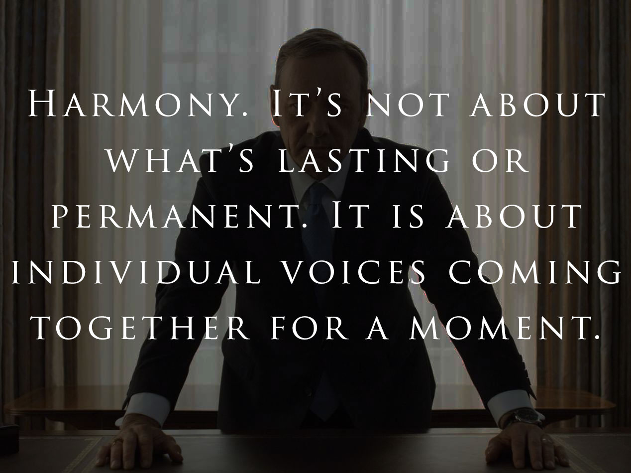 house-of-cards-quote-harmony