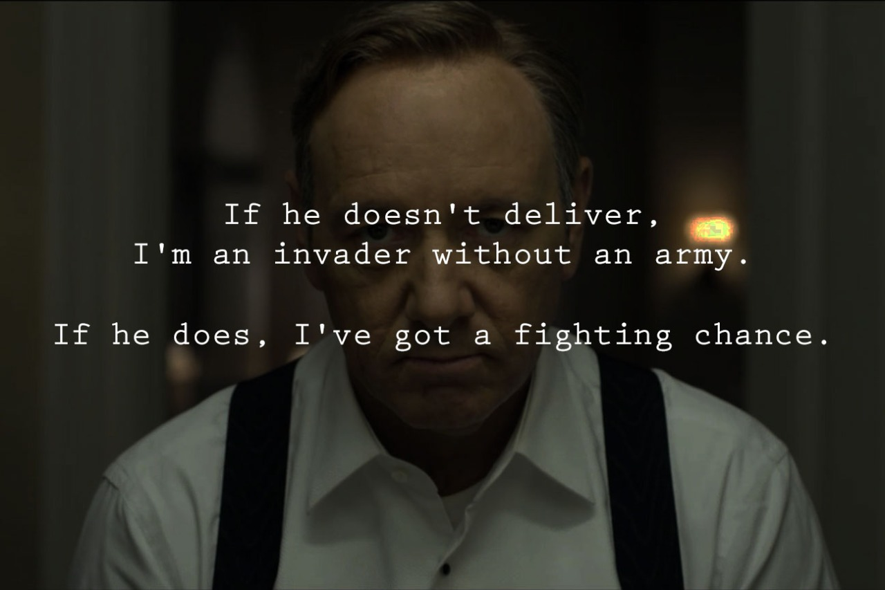 house-of-cards-quote-invader-army