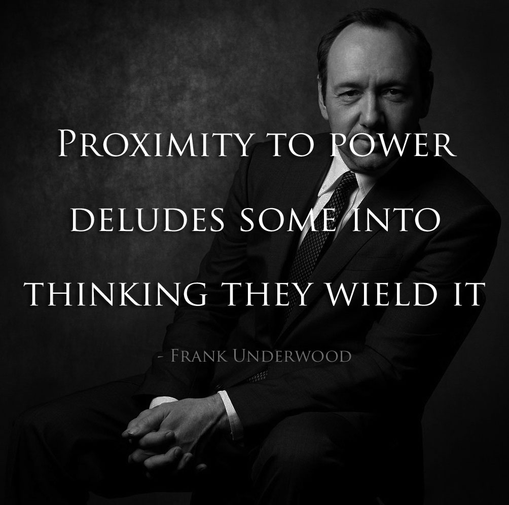 house-of-cards-quote-proximity-power