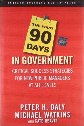 book cover: The First 90 Days in Government: Critical Success Strategies for New Public Managers at All Levels by Michael Watkins