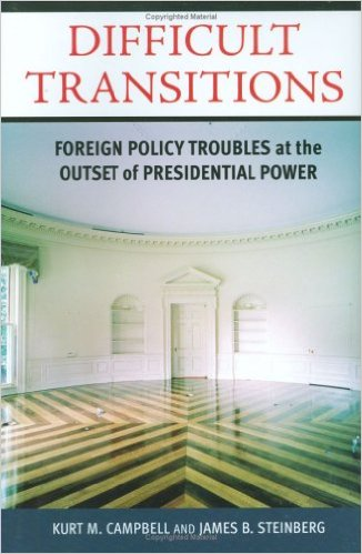 difficult-transitions-foreign-policy-presidential-transitions-campbell-steinberg