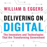 Book: Delivering on Digital by William Eggers