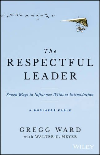 respectful-leader-influence-without-intimidation-gregg-ward-book-cover