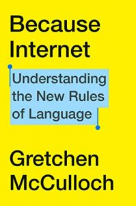 book cover of Because Internet by Gretchen McCulloch