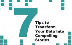 image link for 7 Tips to Transform Your Data Into Compelling Stories