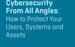 image link for Aug. 17 – Cybersecurity From All Angles: How to Protect Your Users, Systems and Assets
