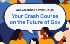 image link for Conversations With CXOs: Your Crash Course on the Future of Gov